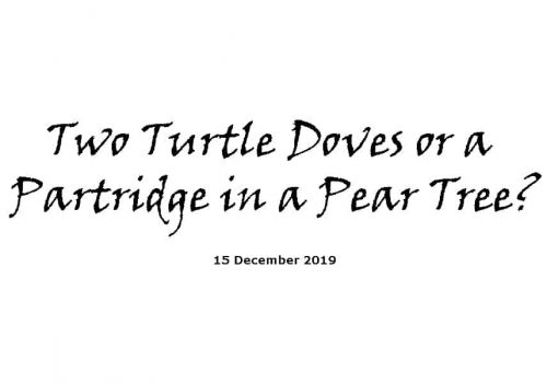 Sermon - 15-12-19 - Two Turtle Doves Or A Partridge In A Pear Tree