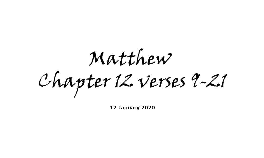 Reading - 12-1-29 - Matthew Chapter 12 Verses 9-21