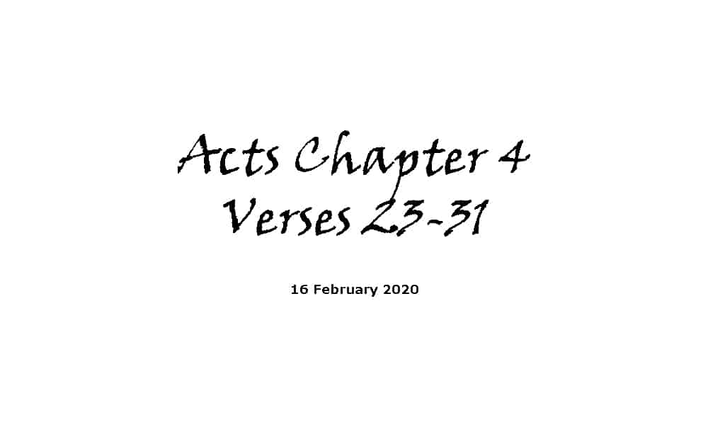Reading - 16-2-20 - Acts Chapter 4 Verses 23-31