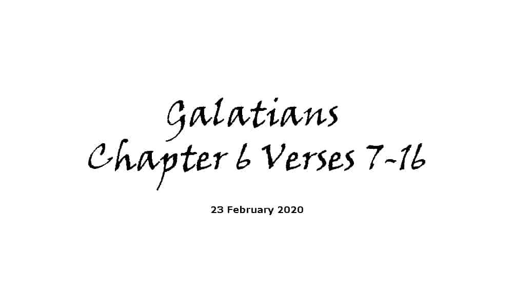 Reading - Galatians Chapter 6 Verses 7-16