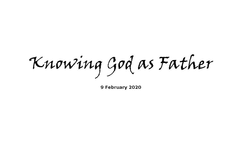 Sermon - 9-2-20 - Knowing God as Father