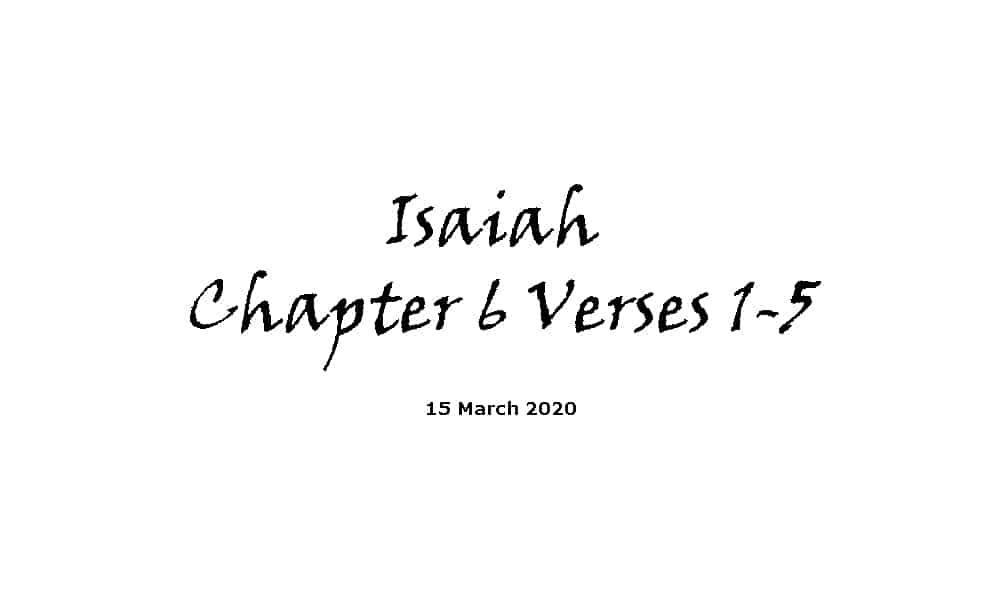 Reading - Isaiah Chapter 6 Verses 1-5