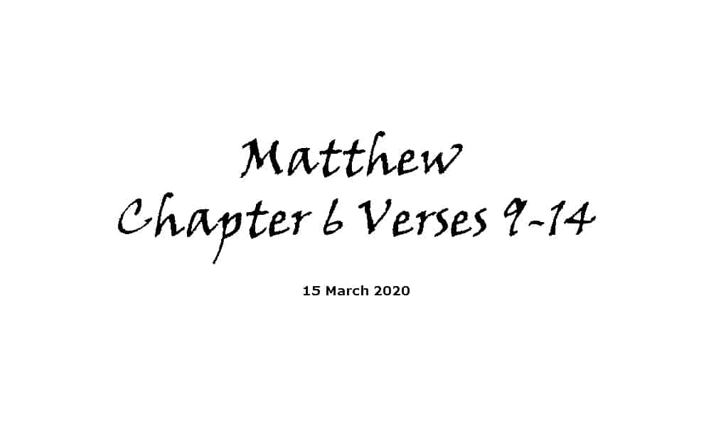 Reading - Matthew Chapter 6 Verses 9-14