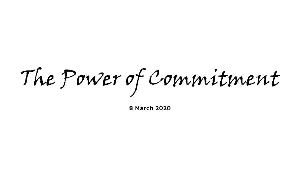 Sermon - 8-3-20 - The Power of Commitment
