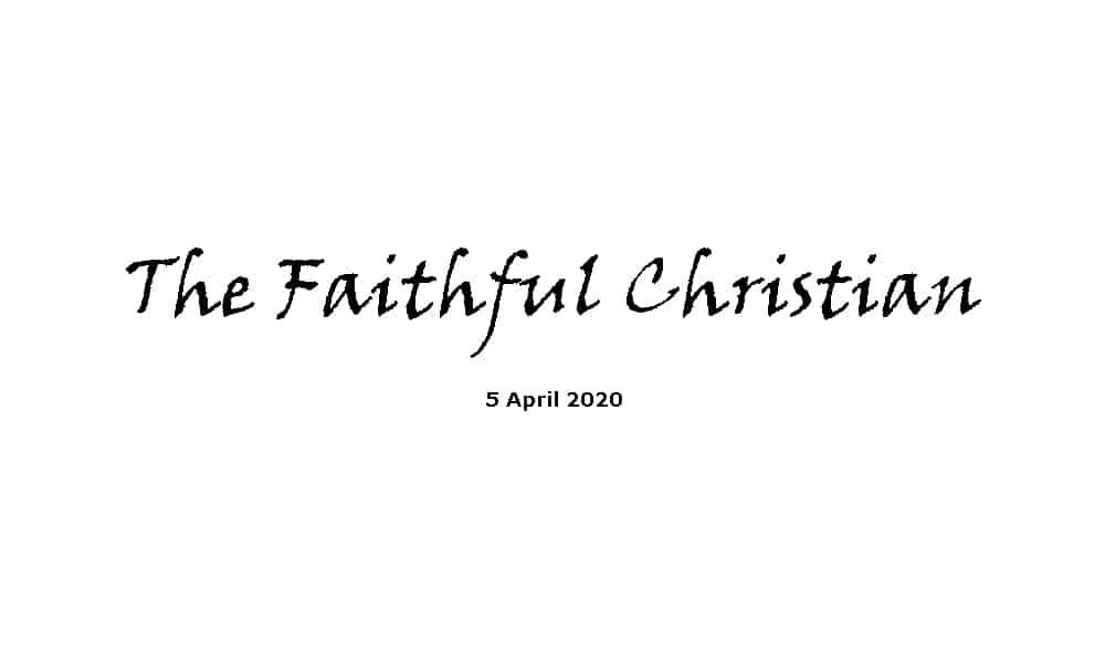 Sermon - 5-4-20 - The Faithful Christian