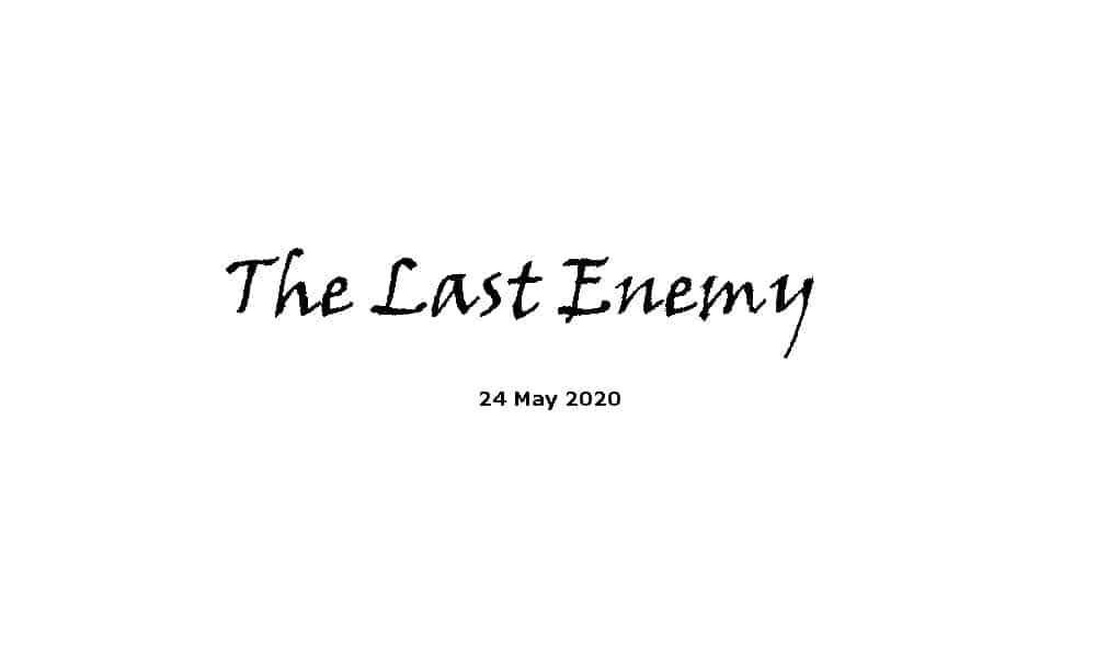 Sermon - 24-5-20 - The Last Enemy