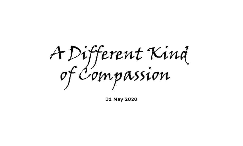 Sermon - 31-4-5-20 - A Different Kind of Compassion