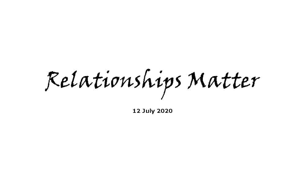 Sermon - 12-7-20 -Relationships Matter