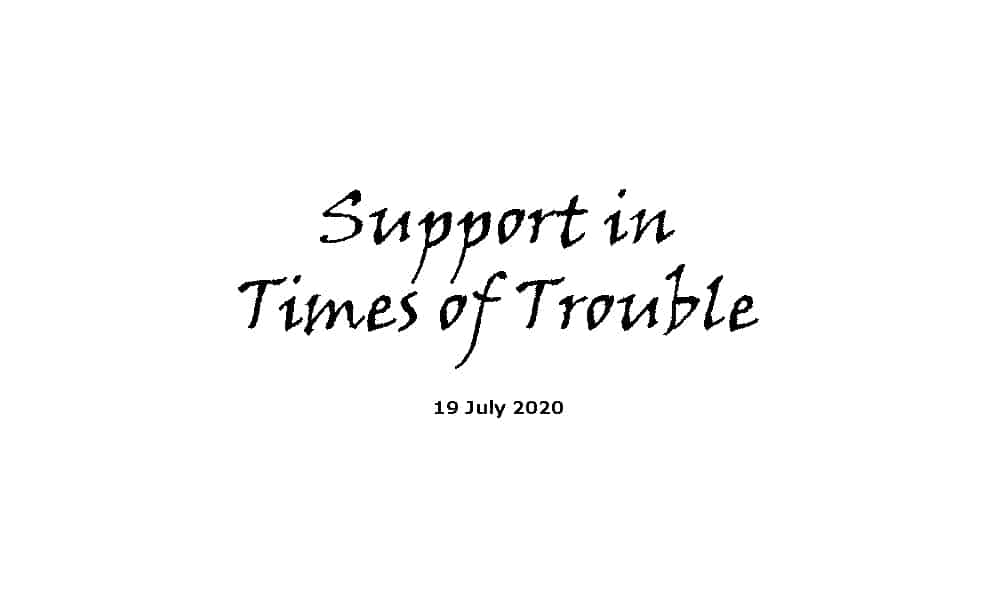 Sermon - 19-7-20 - Support in Times of Trouble