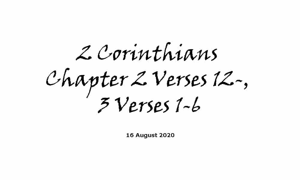 Reading - 2 Corinthians Chapter 2 Verses 12-, 3 Verses 1-6