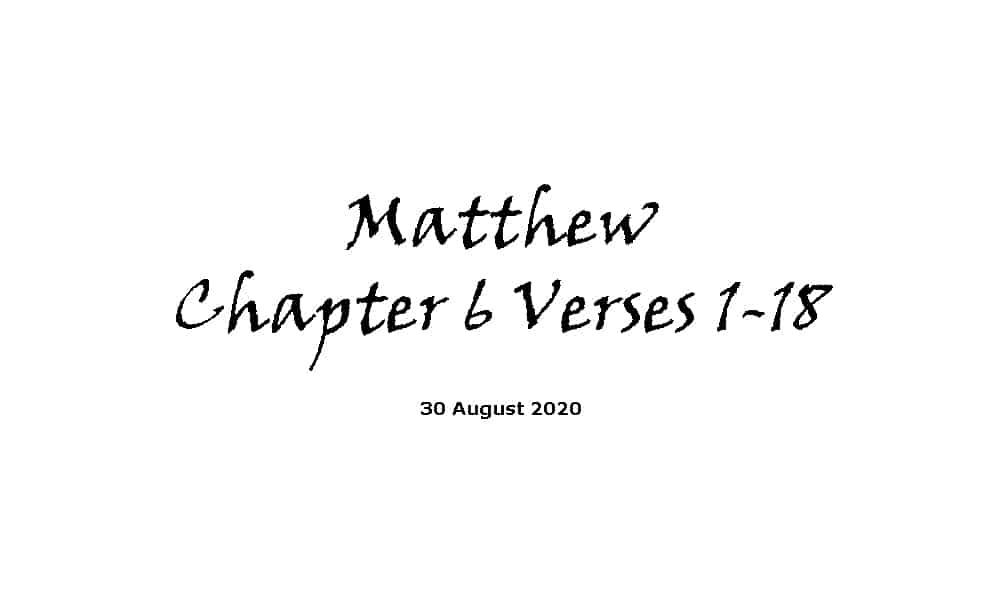Reading - Matthew Chapter 6 Verses 1-18
