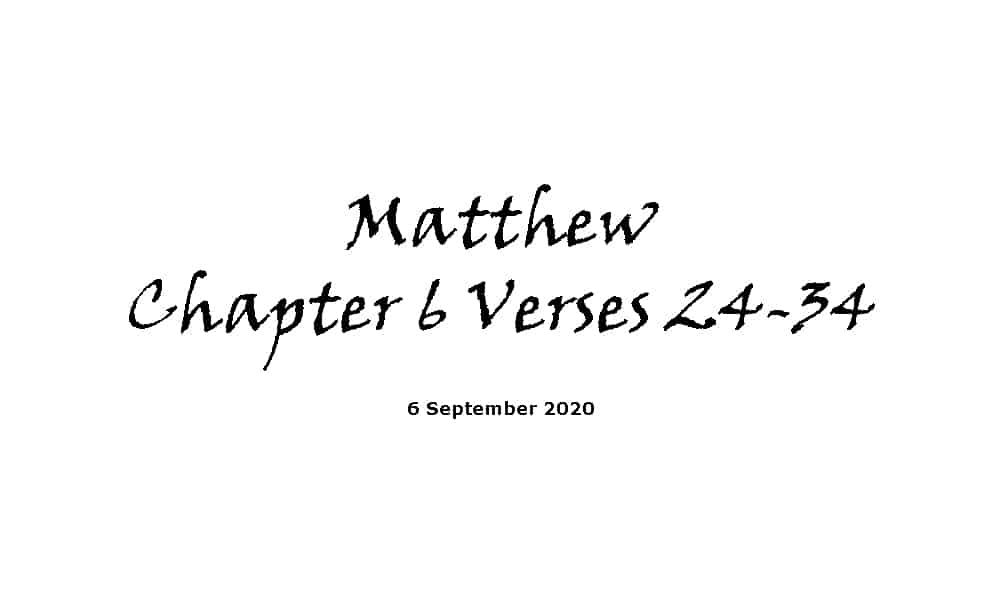 Reading - Matthew Chapter 6 Verses 24-34