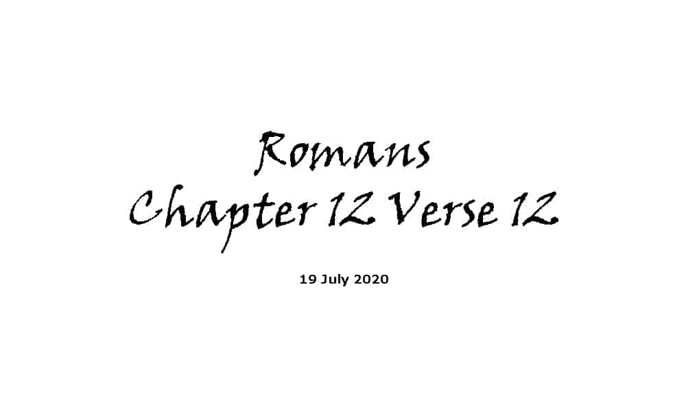 Reading - Romans Chapter 12 Verse 12