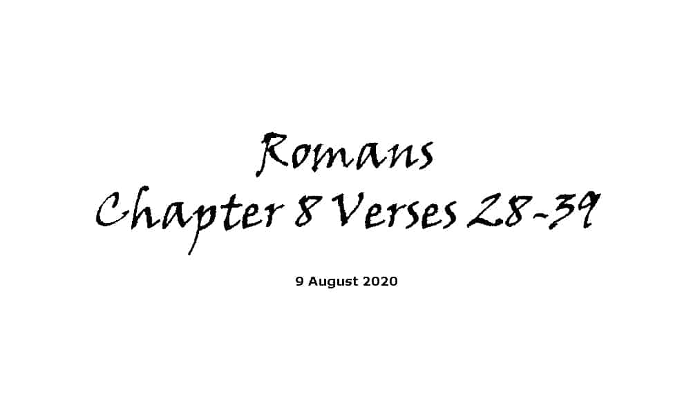 Reading - Romans Chapter 8 Verses 28-39