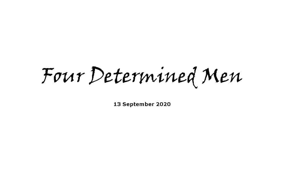 Sermon - 13-9-20 - Four Determined Men