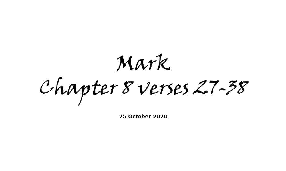 Reading - Mark Chapter 8 Verses 27-38