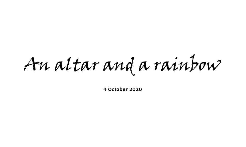 Sermon - 4-10-20 - An altar and a rainbow