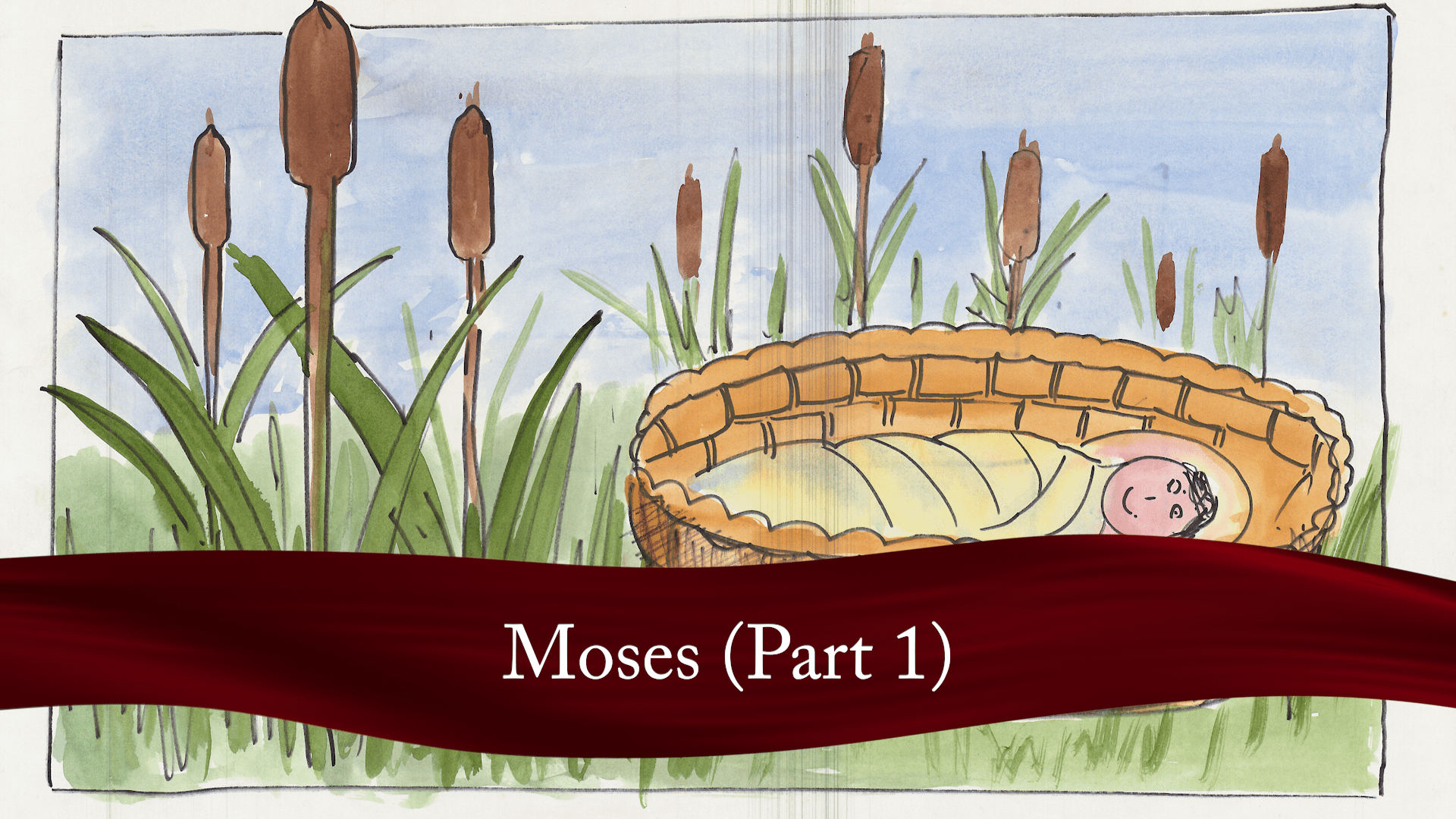 Moses Part 1