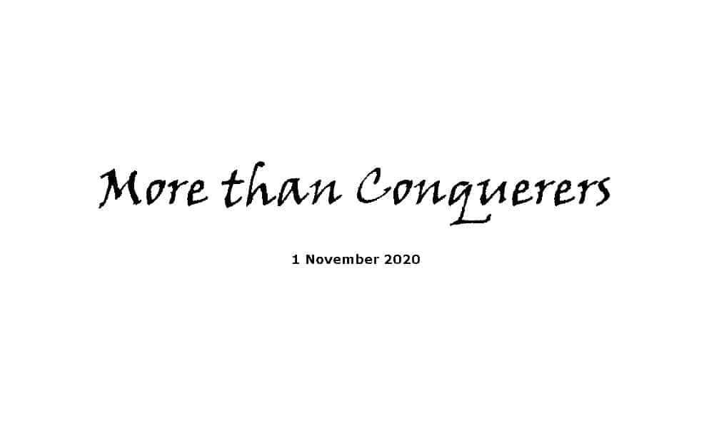 Sermon - 1-11-20 - More than Conquerers