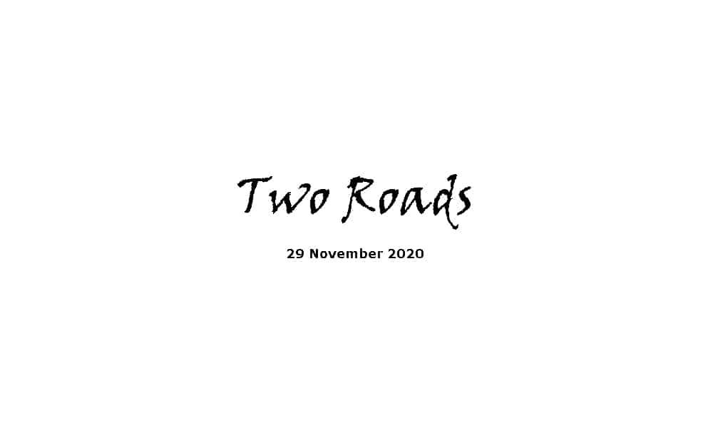 Sermon - 29-11-20 - Two Roads