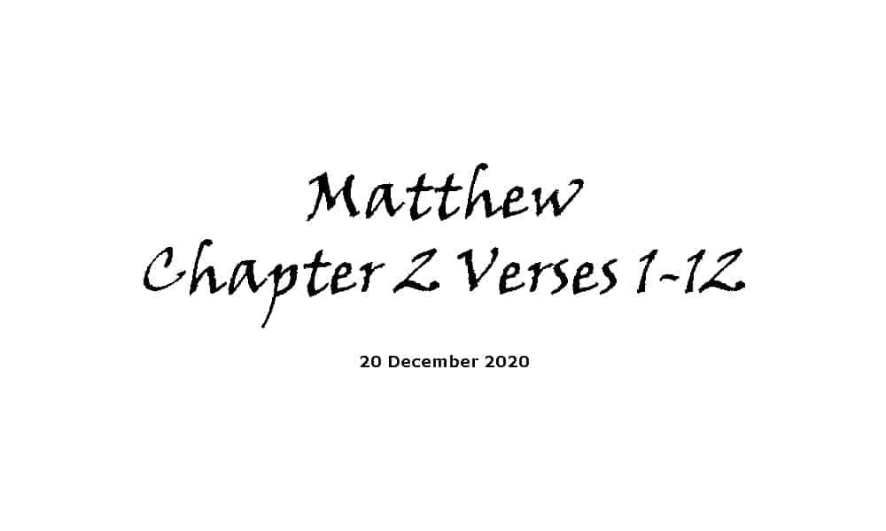 Reading - Matthew Chapter 2 Verses 1-12