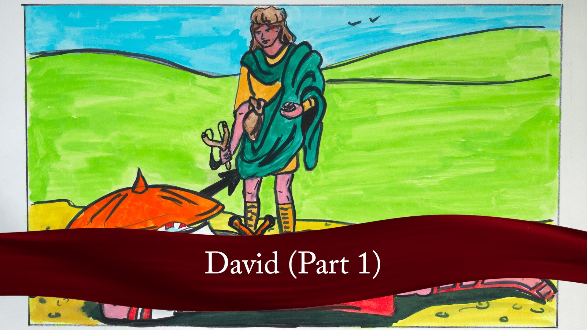 David (Part 1)