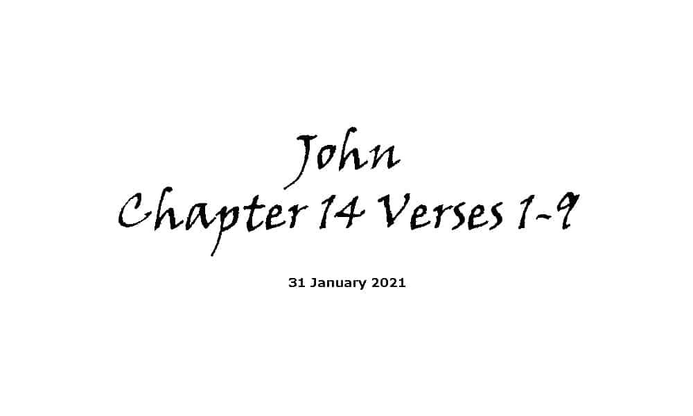 Reading - John Chapter 14 Verses 1-9