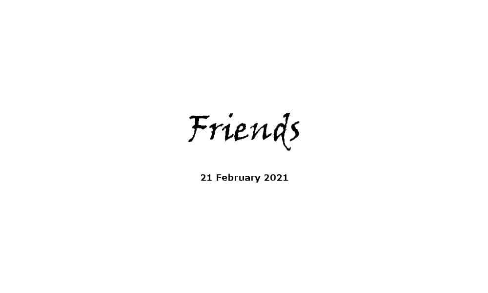 Sermon - 21-2-21 - Friends