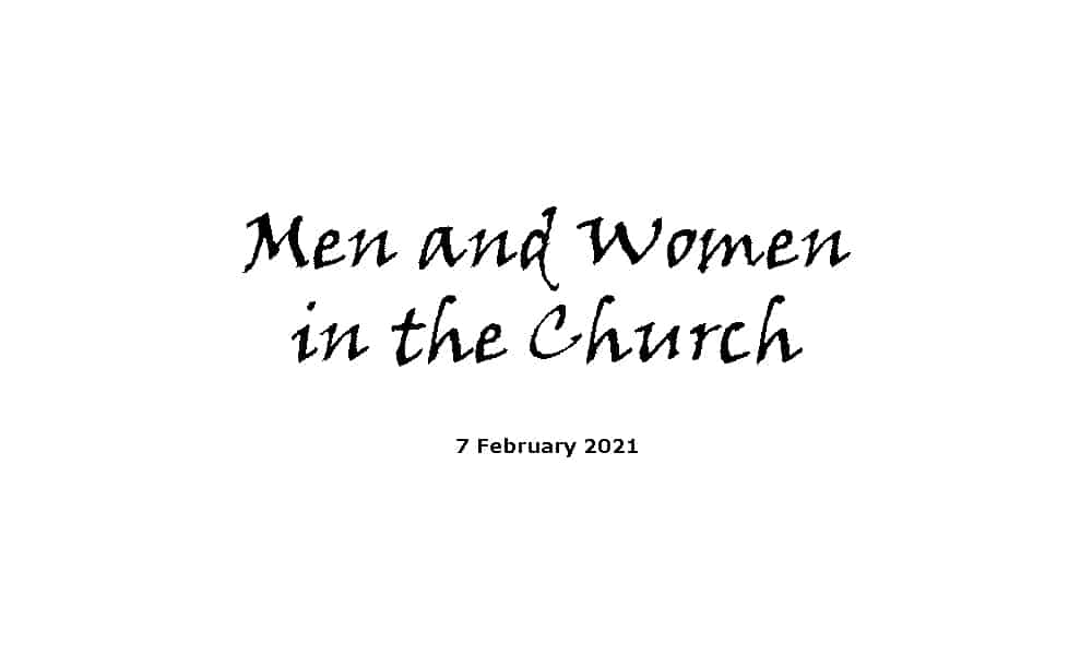 Men and Women in the Church 7-2-21