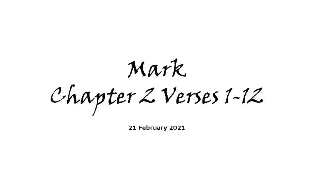 Reading - Mark Chapter 2 Verses 1-12