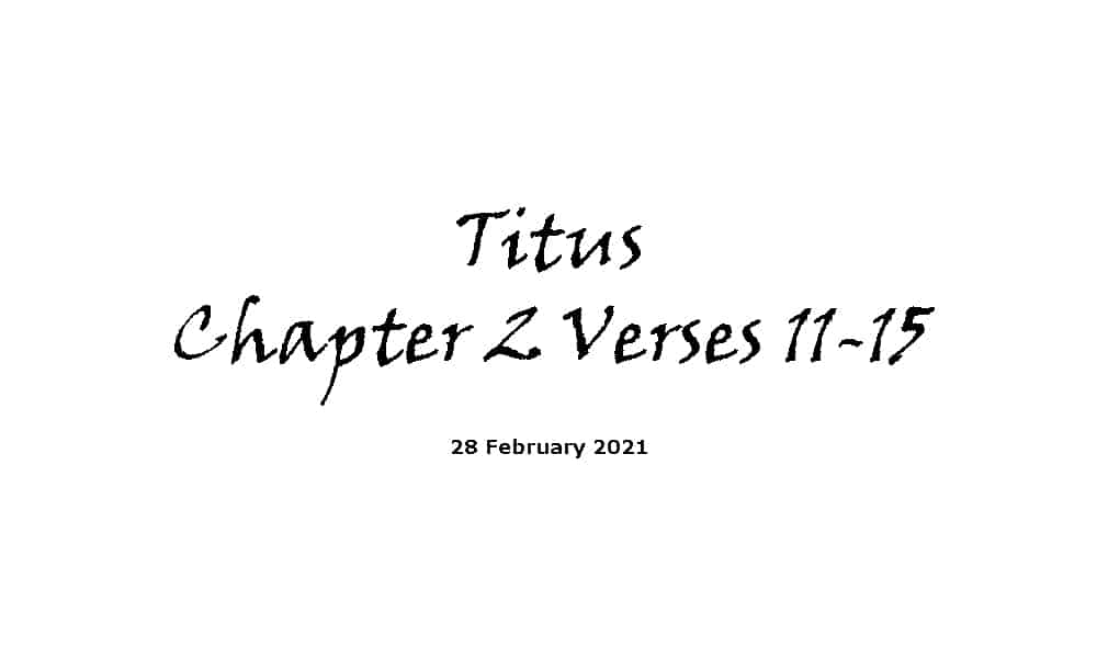 Reading - Titus Chapter 2 Verses 11-15
