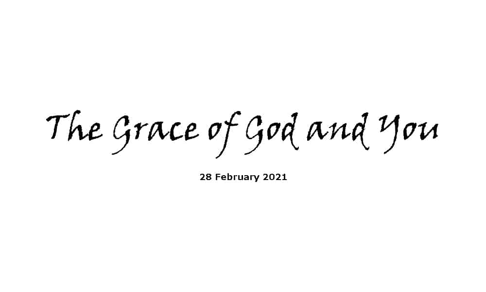The Grace of God and You - 28-2-21