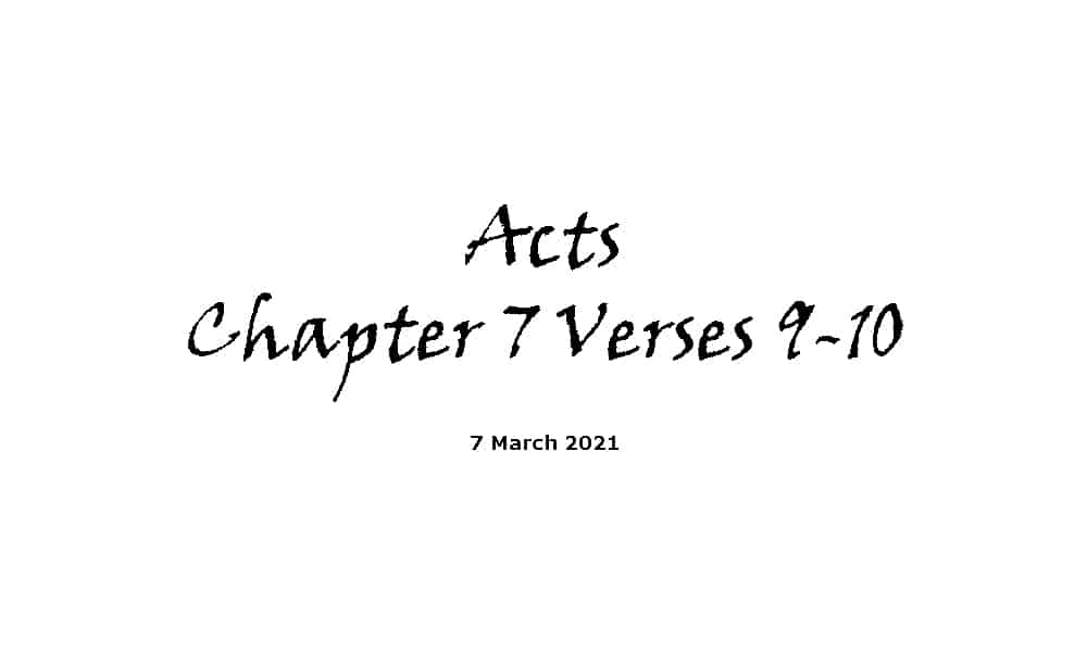 Reading - Acts Chapter 7 Verses 9-10
