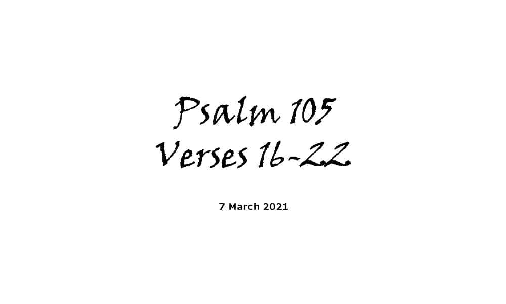 Reading - Psalm 105 Verses 16-22