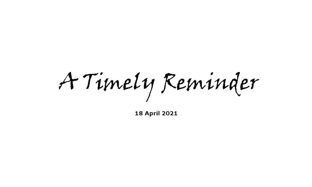 A Timely Reminder - 18-4-21