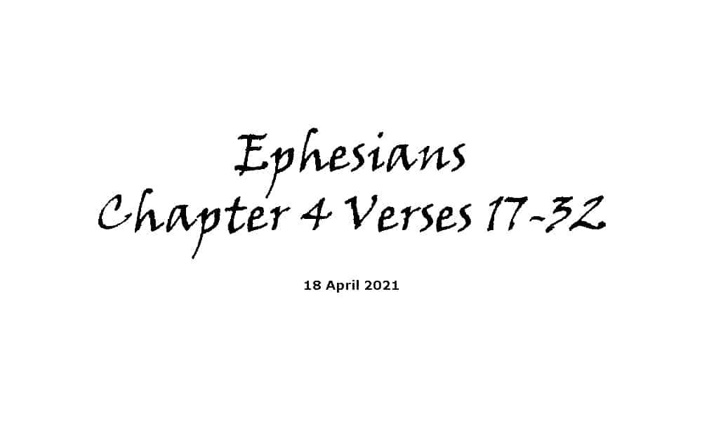 Reading - Ephesians Chapter 4 Verse 17-32
