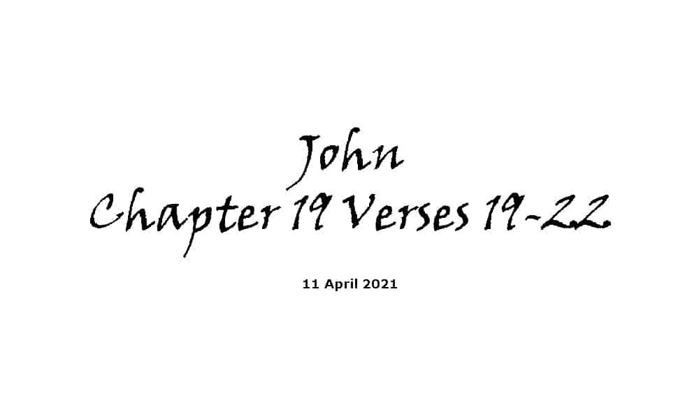 Reading - John Chapter 19 Verses 19-22