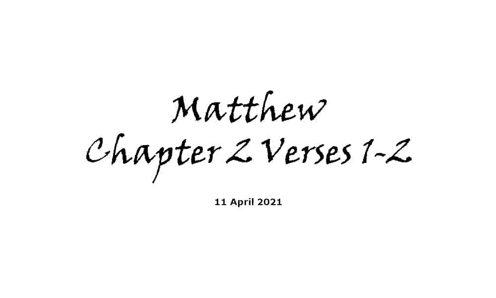 Reading - Matthew Chapter 2 verses 1-2
