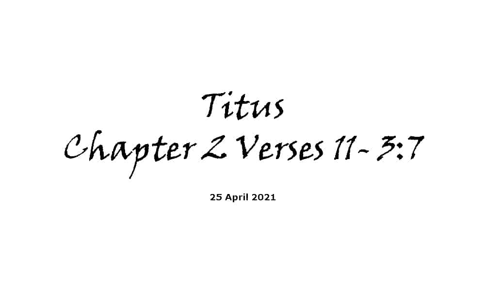 Reading - Titus Chapter 2 Verses 11 - Chapter 3 Verse 7