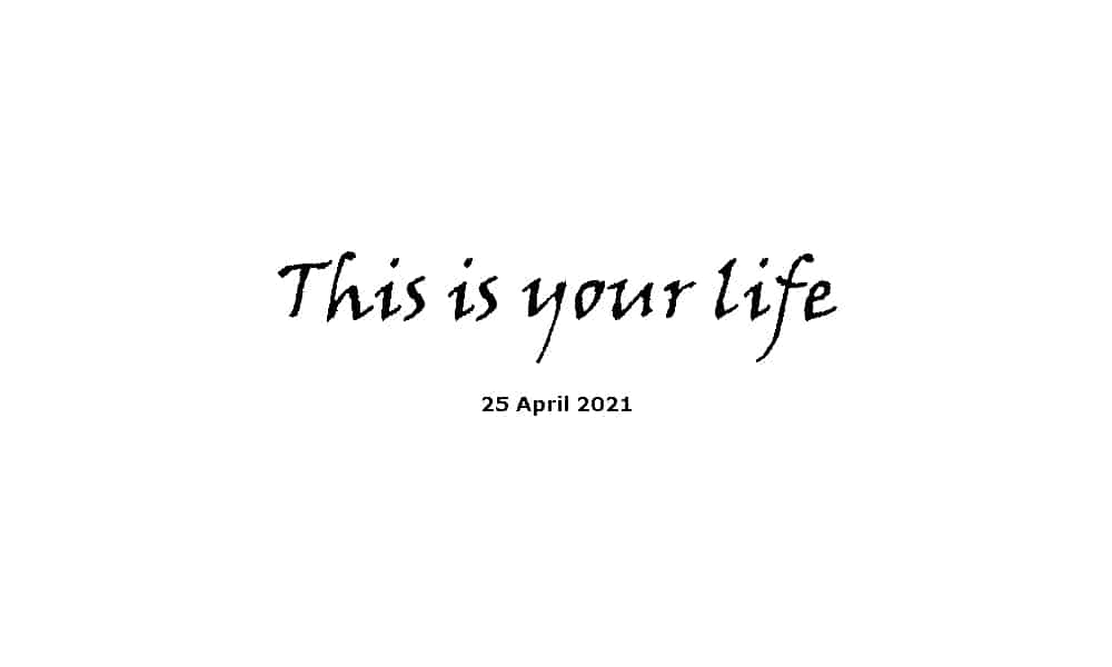 Sermon - This is your life - 25-4-21