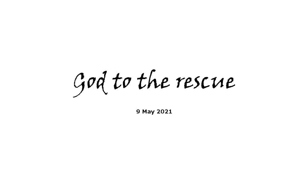 God to the Rescue - 9-5-21