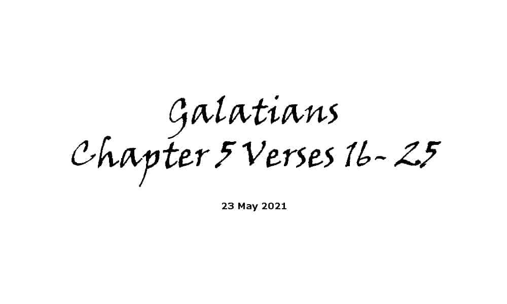 Reading - Galatians Chapter 5 Verses 16- 25