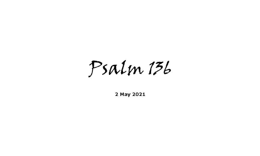Reading - Psalm 136