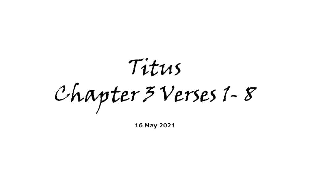 Reading - Titus Chapter 3 Verses 1 - 8