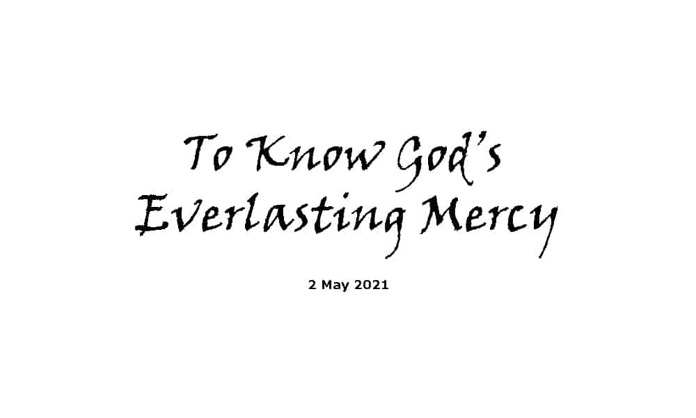 To Know God's Everlasting Mercy - 2-5-21