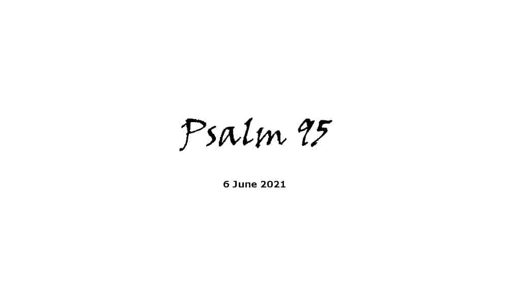 Reading - Psalm 95