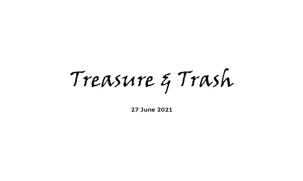 Treasure & Trash - 27-6-21