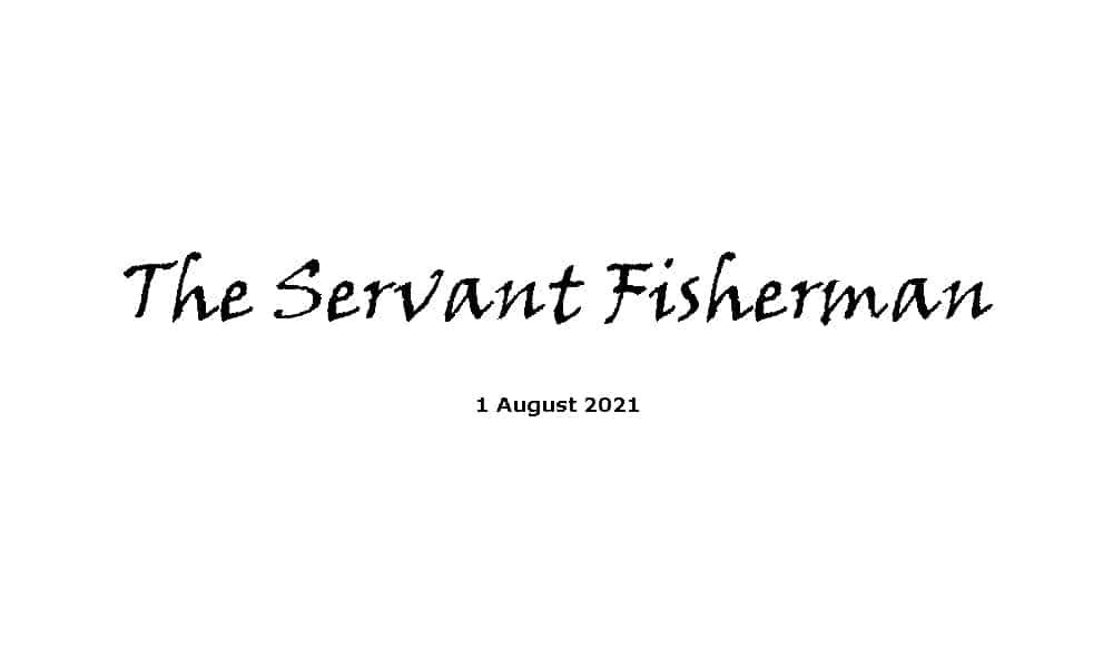 The Servant Fisherman - 1-8-21
