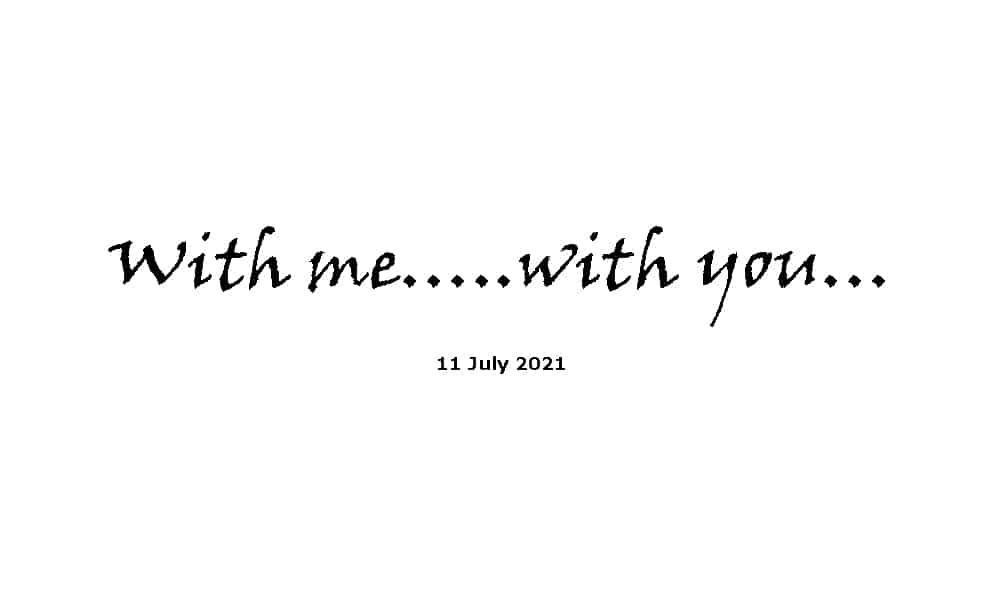 With Me.... With You.... - 11-7-21