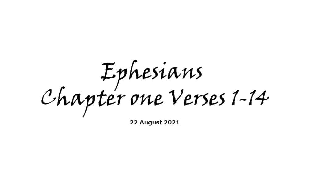 Ephesians Chapter 1 Verses 1-14